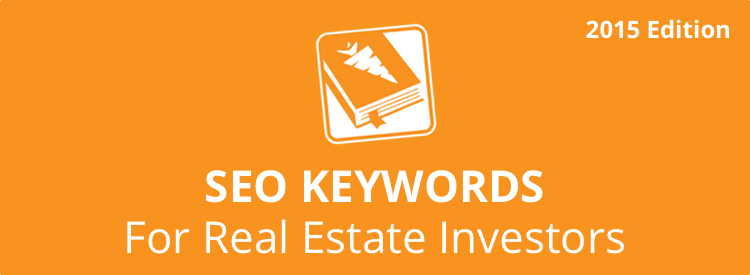 2015 SEO Bible Keywords For Real Estate Investors