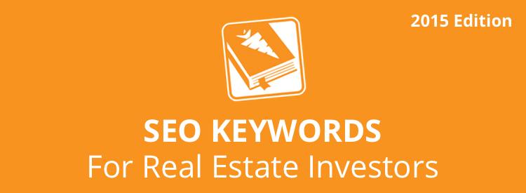 2015 SEO Bible Keywords For Real Estate Investors