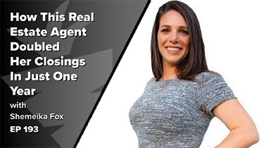 How This Real Estate Agent Doubled Her Closings In A Highly-Competitive Market In Just One Year w/ Shemeika Fox