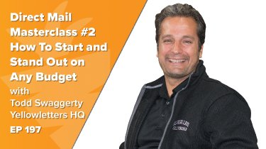 Direct Mail Masterclass #2 | Everything You Need To Start and Stand Out on Any Budget w/ YellowLetters HQ Founder, Todd Swaggerty
