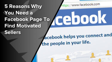 Featured 5 Reasons Why You Need a Facebook Page To Find Motivated Sellers