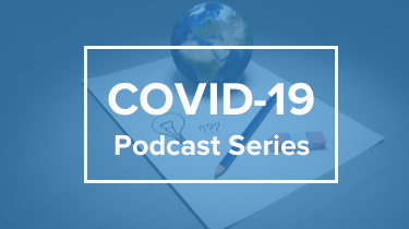COVID-19 PODCAST SERIES