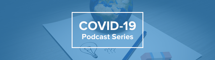 COVID 19 PODCAST SERIES