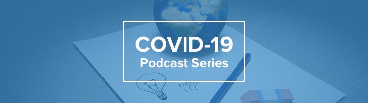 COVID 19 PODCAST SERIES