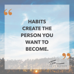 Creating Habits Quote