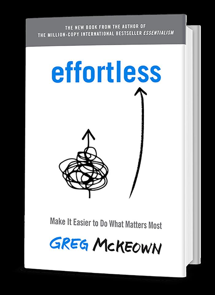 """Greg McKeown author of Essentialism - new book """"effortless"""""""