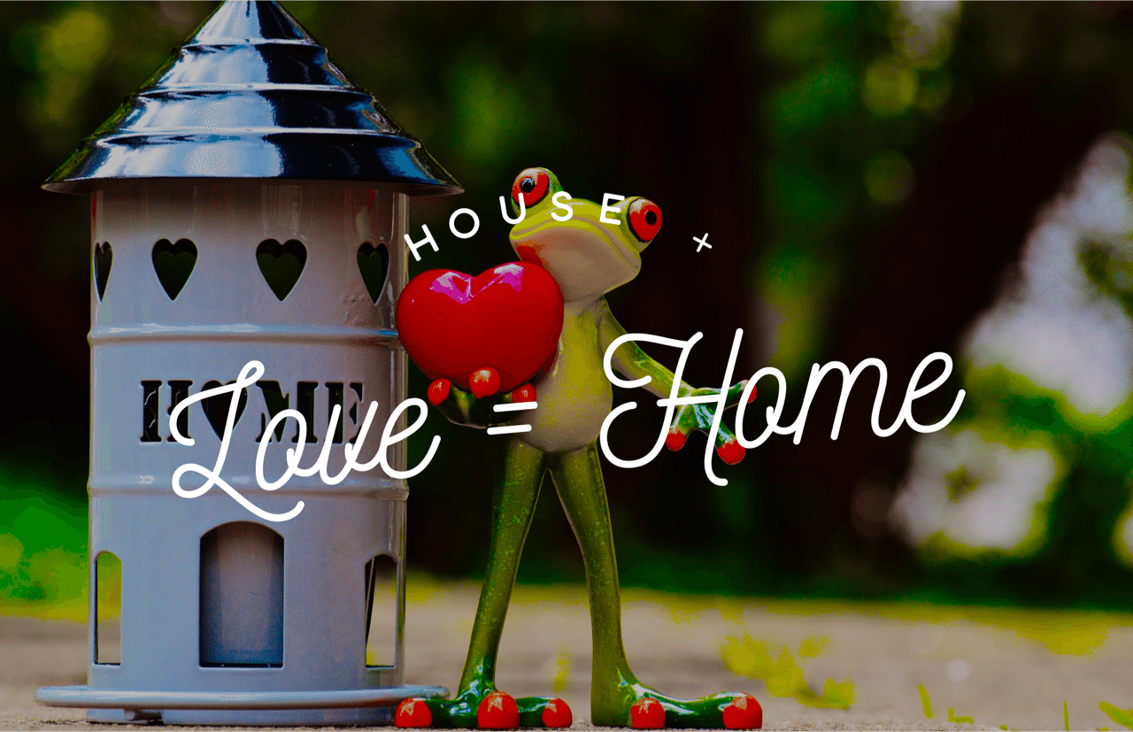 love-equals-home