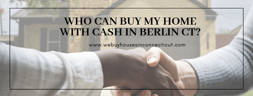 Cash For Houses In Berlin CT