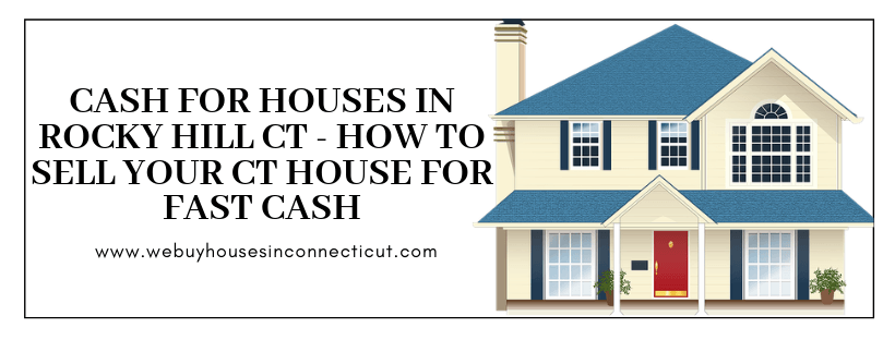 Cash For Houses In Rocky Hill Connecticut