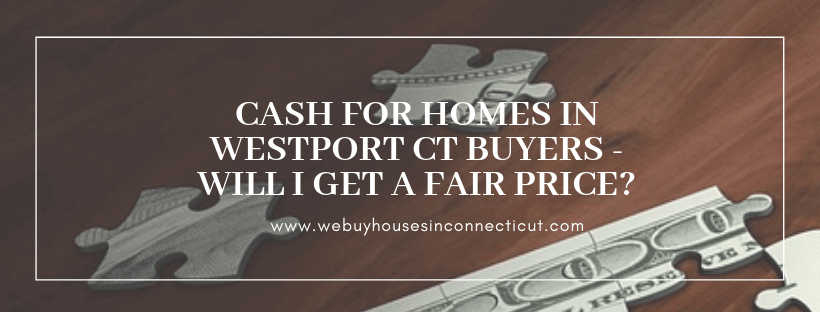 Sell Your House For Cash In Westport CT
