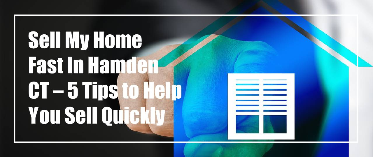 Sell my house fast in Hamden
