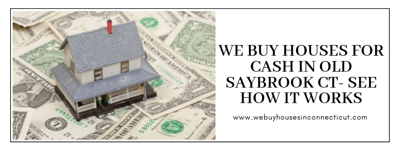 Home cash buyers in Old Saybrook