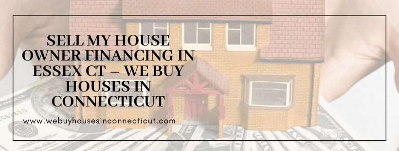 Cash for houses in Essex CT