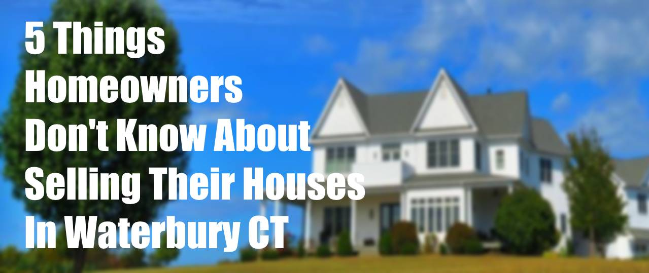 Sell your home in Waterbury CT