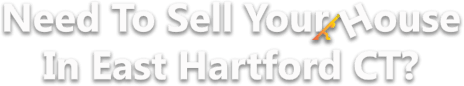Sell Your House In East Hartford CT