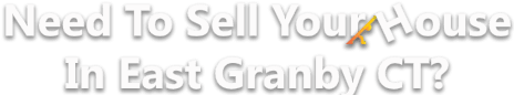 Sell Your House In Granby CT
