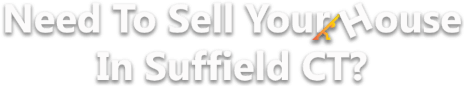 Sell Your House In Suffield CT