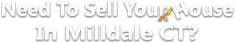 Sell Your House In Milldale CT