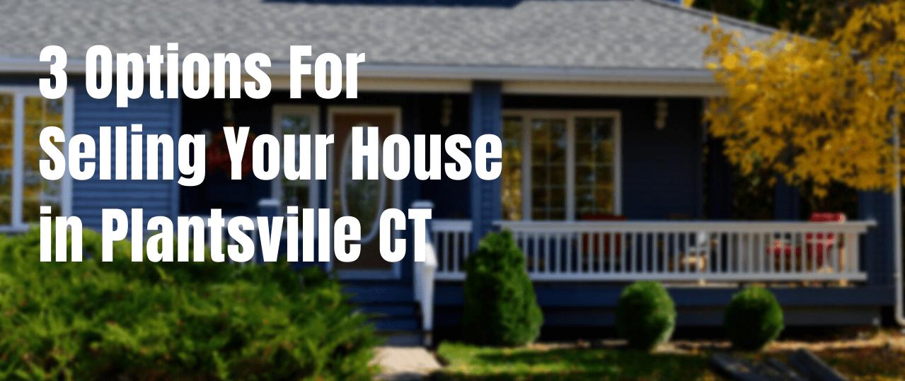 We buy houses in Plantsville CT
