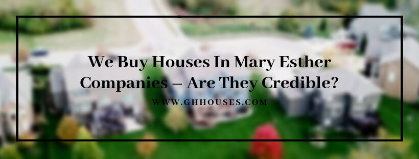 We buy properties in Mary Esther FL