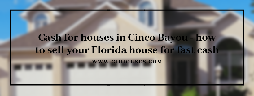 Cash for properties in Cinco Bayou FL