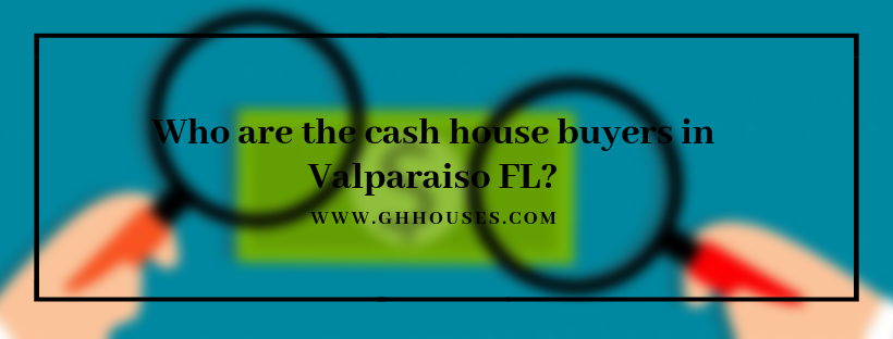 House buyers in Valparaiso FL