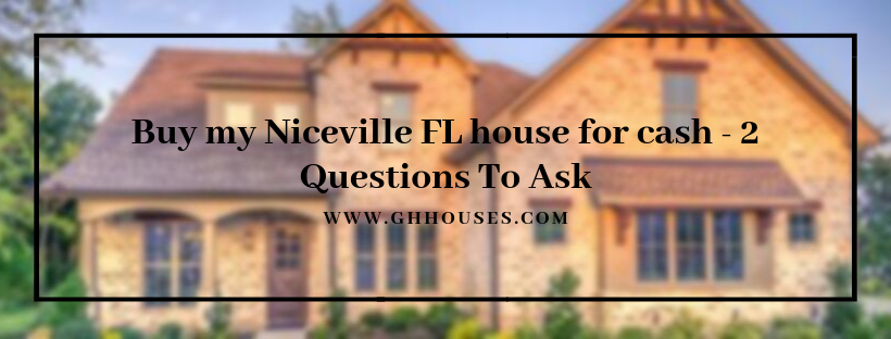 Sell my house in In Niceville FL