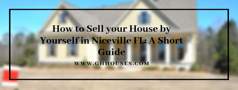 Sell your property in Niceville FL by Yourself