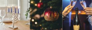 celebrate the holidays Christmas, Hanukkah, New Year's Eve