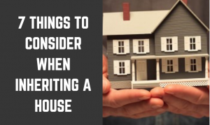 7 Things to Consider When You Inherit a House in San Francisco Bay Area