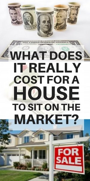 what does it cost for your house to sit on the market - the hidden costs