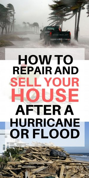 How to repair and sell a house after a hurricane or flood