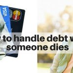 How to handle debt when someone dies. Are you responsible?
