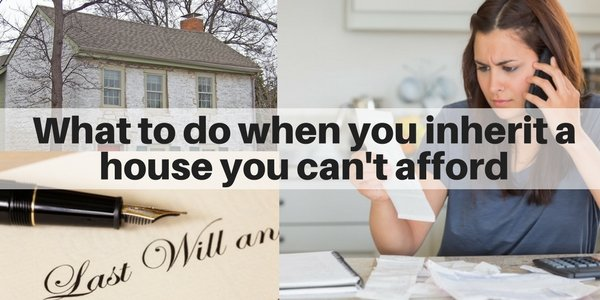 what should you do if you inherit a house you can't afford - Long Island
