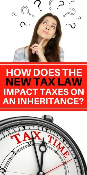 How does the new tax law impact an inherited estate in New York or Long Island. Do you have to pay taxes on an inheritance?