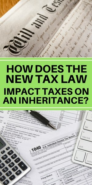 How does the new tax law impact taxes on an inherited estate?