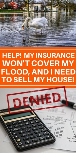 Help. my insurance won't cover my flood damage and I need to sell my Long Island House ASAP