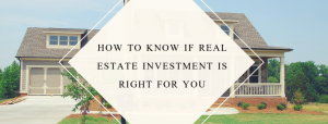 How to know if real estate investment is right for you