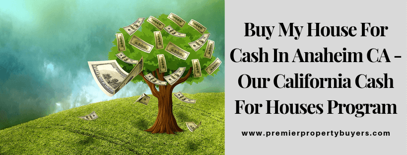 Cash For Houses In Anaheim