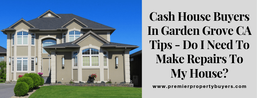 Sell My House In Garden Grove CA