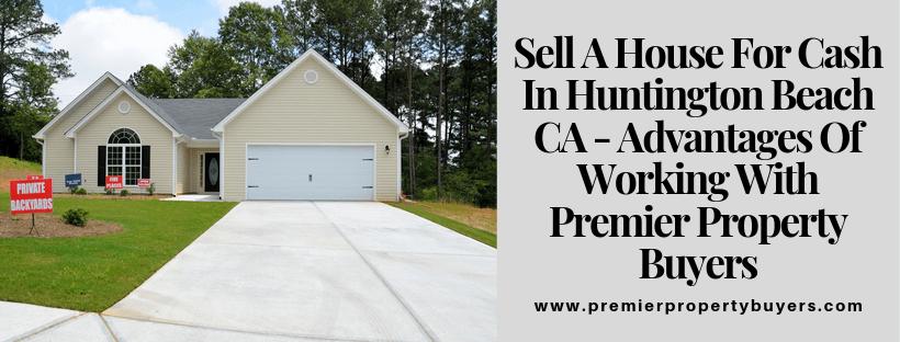 We Buy Houses In Huntington Beach CA