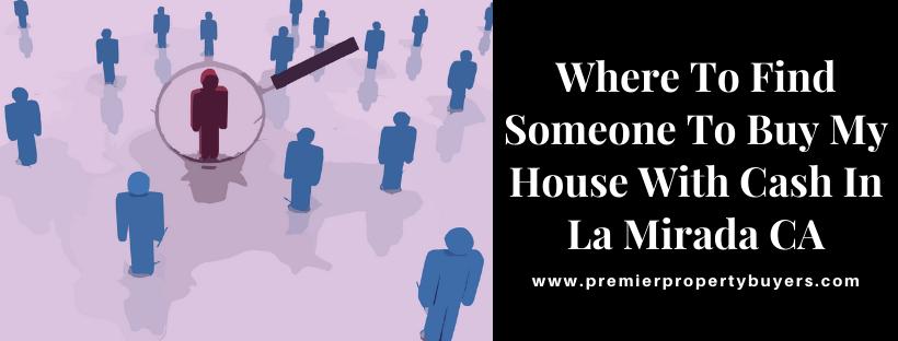 Sell My House In La Mirada CA