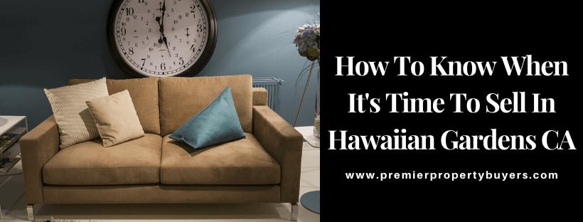 Sell My House In Hawaiian Gardens CA
