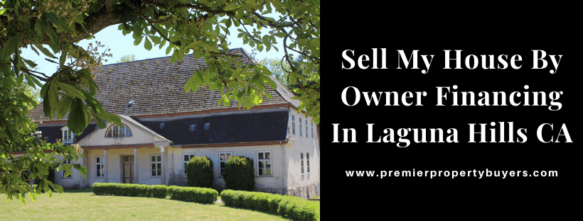 Sell My House In Laguna Hills CA