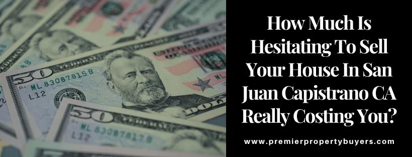 Sell My House In San Juan Capistrano CA