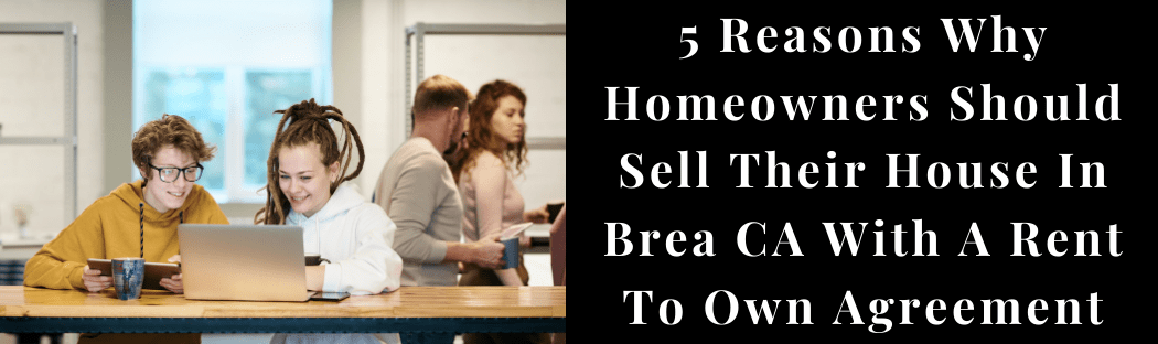 Sell My House In Brea CA