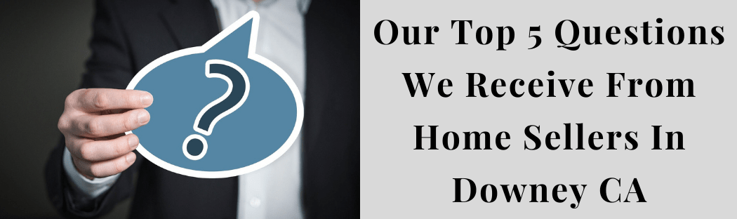 Sell My House In Downey CA