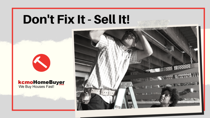 Don't Fix the House, Sell the House Fast