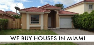 we buy houses Miami FL and South Florida