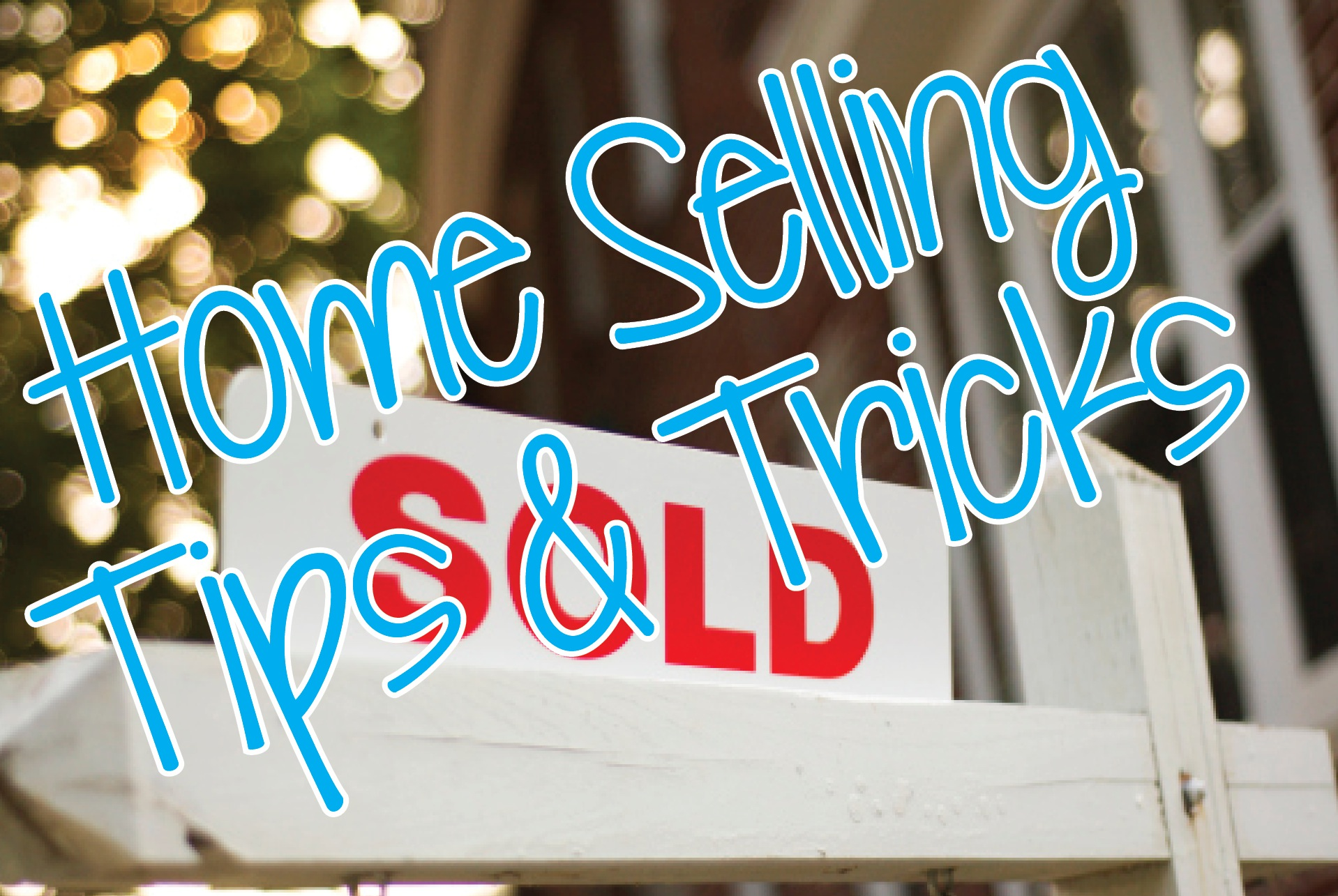 Home Selling Tips And Tricks